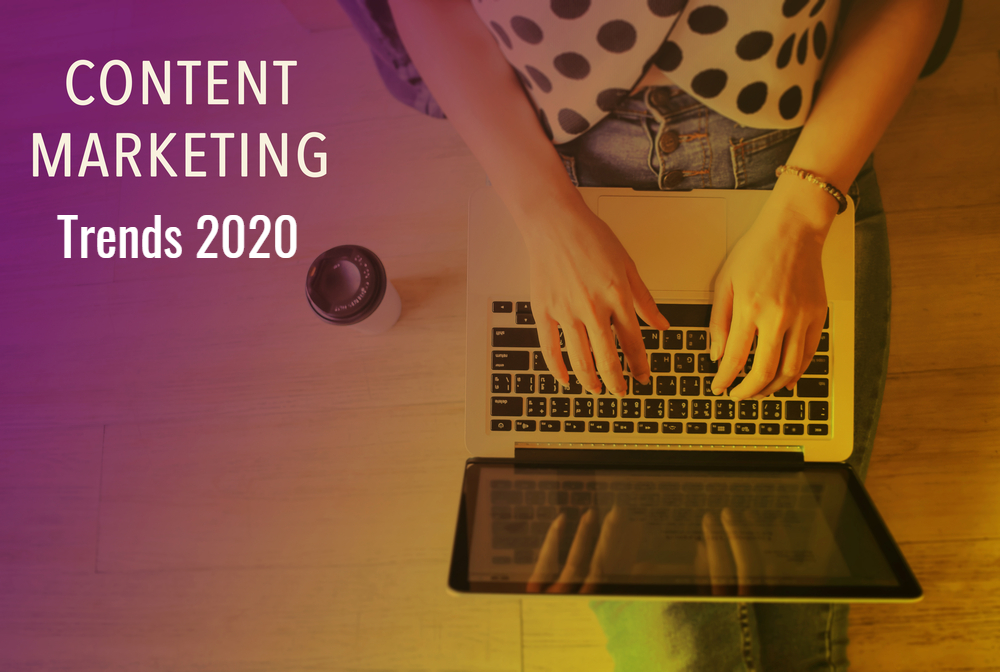Top Content Marketing Trends You Can't ignore in 2020