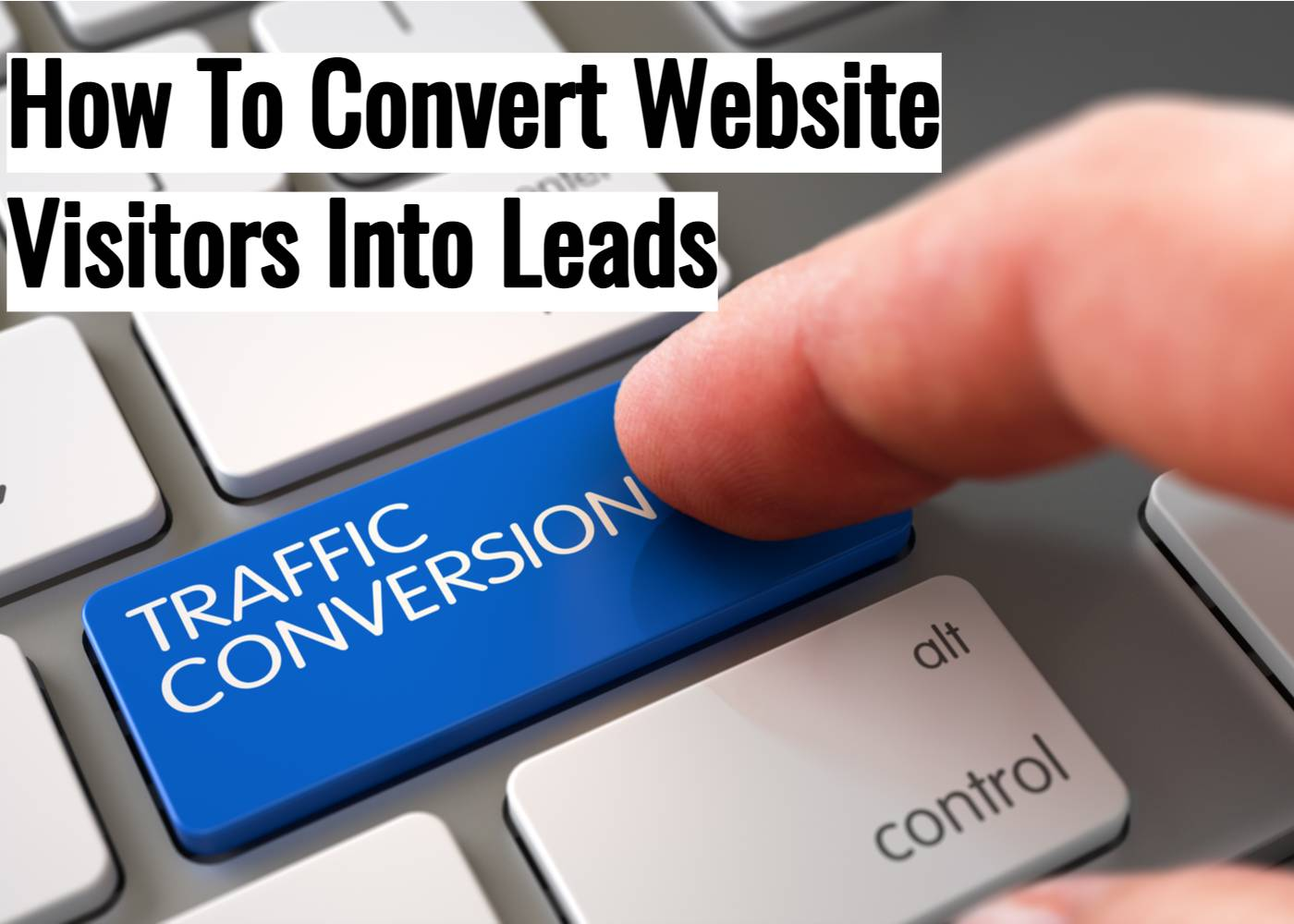 How To Convert Website Traffic Into Leads (2)